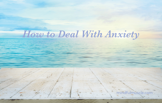 dealing-with-anxiety-how