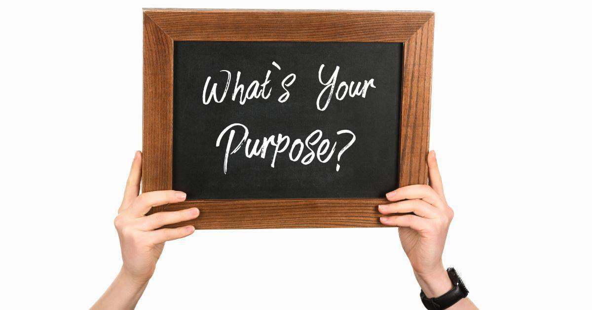 whats your purpose