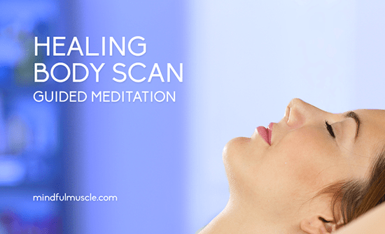 Guided Meditation Script for Healing Body Scan - Mindful Muscle
